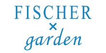 FISCHER x garden フィッシャー×ガーデン